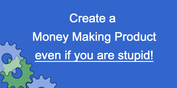 Create a Money Making Product