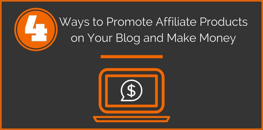 Promote Affiliate Products on Your Blog