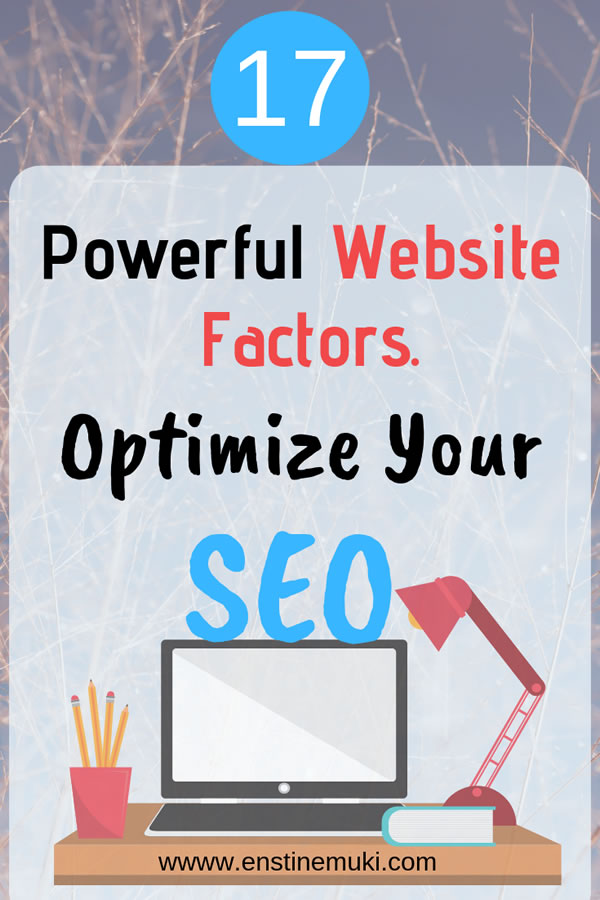 17 Powerful Website Factors to Optimize Your SEO