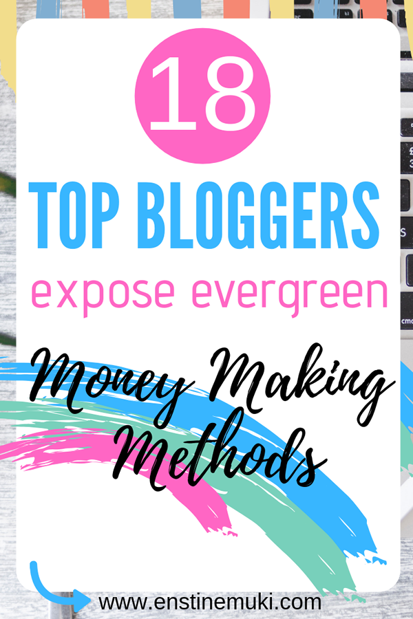 Top money making bloggers reveal how they make money as bloggers. They reveal evergreen money making methods you should implement on your blog