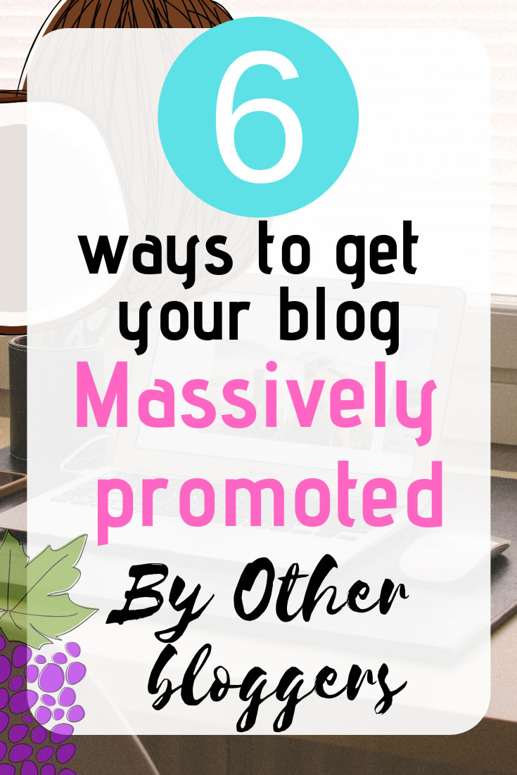 Do you want a massive blog promotion? Do you want to increase your referral and SEO traffic? You need to get other bloggers to happily promote you. Here are 6 ways to cause other bloggers to hugely promote you #blogpromotion #blogtraffic #webtraffic